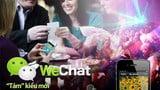 Wechat : Ứng dụng chat độc và lạ trên smartphone