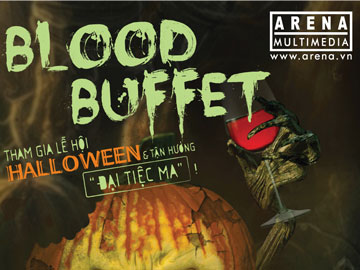 Những bí ẩn của Blood Buffet tại Hanoi – Arena đang dần hé mở!