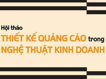 Học Thiết kế quảng cáo ngay tại Hội thảo cuối tuần của Hanoi-Arena