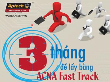 """ACNA Fast Track chiến dịch """"Đánh nhanh Thắng nhanh"""" cho Nghề Quản Trị Mạng"""