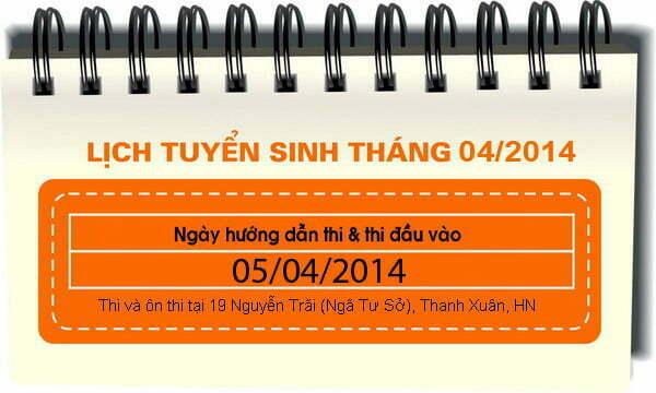 Lịch tuyển sinh tháng 04 : 05/04/2014