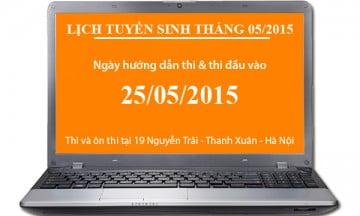 Lịch tuyển sinh tháng 5: 25/05/2015