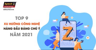 Những xu hướng công nghệ hàng đầu cần chú ý trong năm 2021