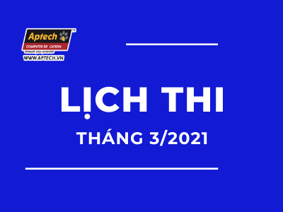 Read more about the article HANOI-APTECH: LỊCH THI THÁNG 3/2021