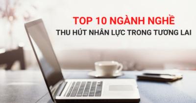 Read more about the article TOP 10 Ngành Nghề Thu Hút Nhân Lực Trong Tương Lai