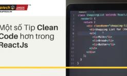 Một số Tip Clean Code hơn trong ReactJs