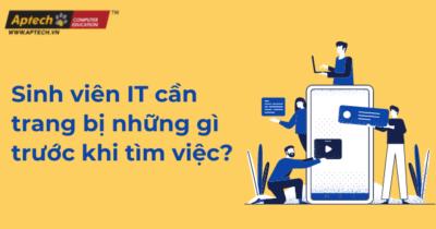 Read more about the article Sinh viên IT cần trang bị những gì trước khi tìm việc?