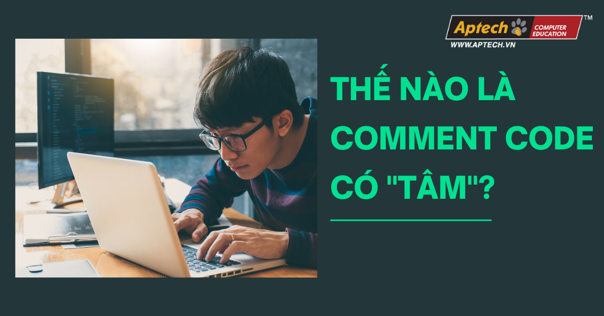 "Read more about the article THẾ NÀO LÀ COMMENT CODE CÓ ""TÂM""?"